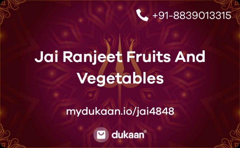 Jai Ranjeet Fruits And Vegetables