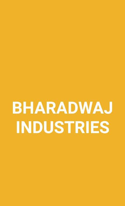 BHARADWAJ INDUSTRIES