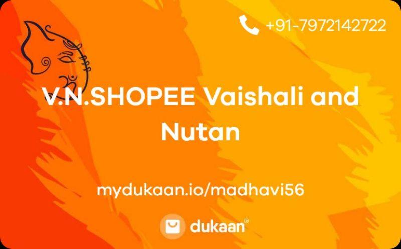 V.N.SHOPEE Vaishali and Nutan