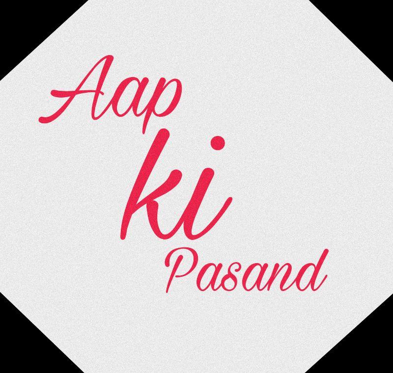 Aap Ki Pasand