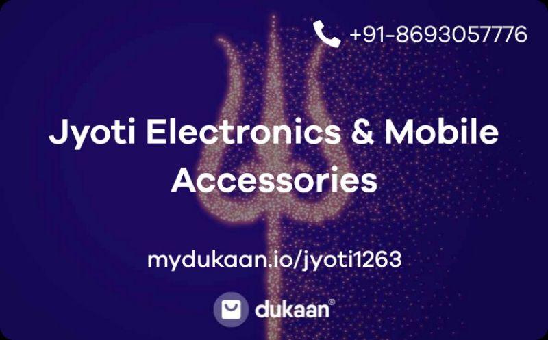 Jyoti Electronics & Mobile Accessories