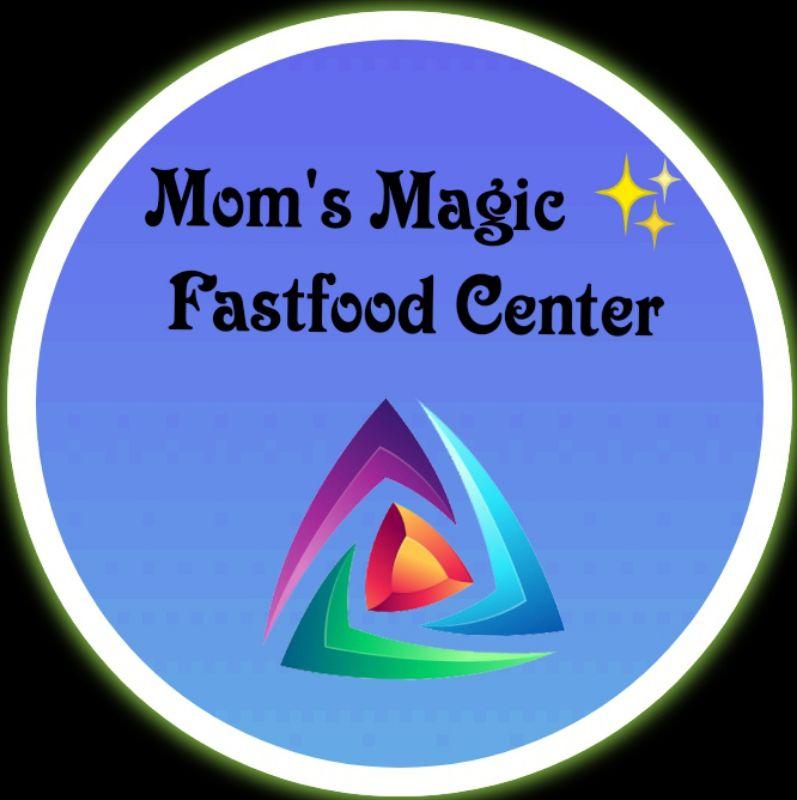 Mom's Magic Fastfood Center