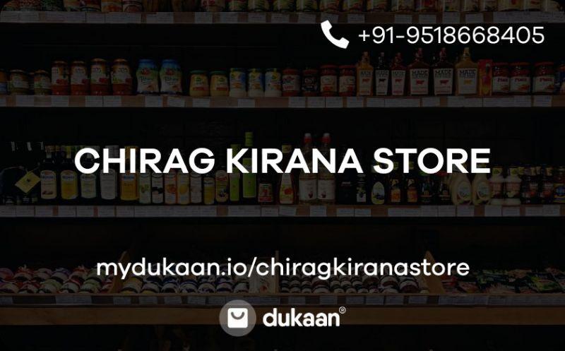 CHIRAG KIRANA STORE