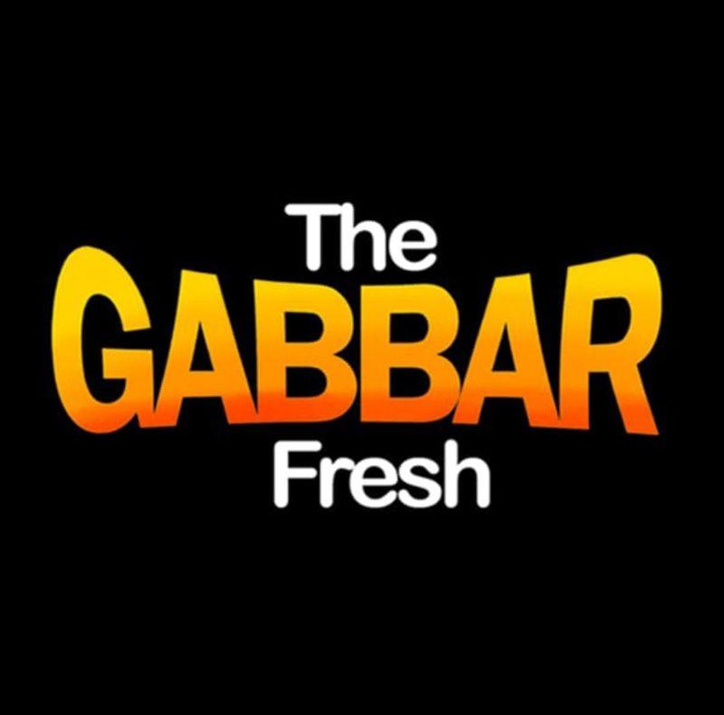 The Gabbar Fresh