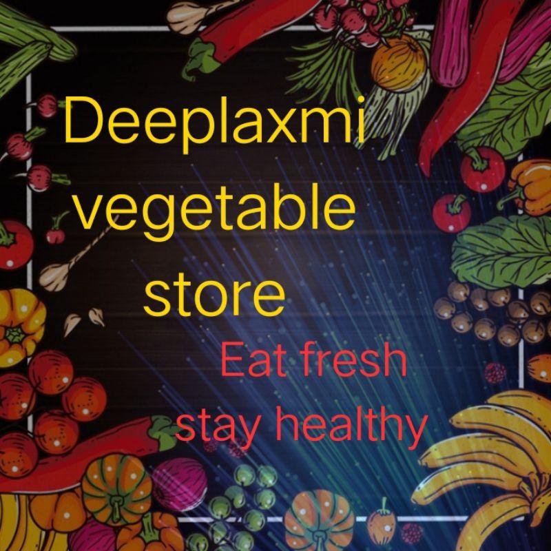 Deeplaxmi Vegetable Store