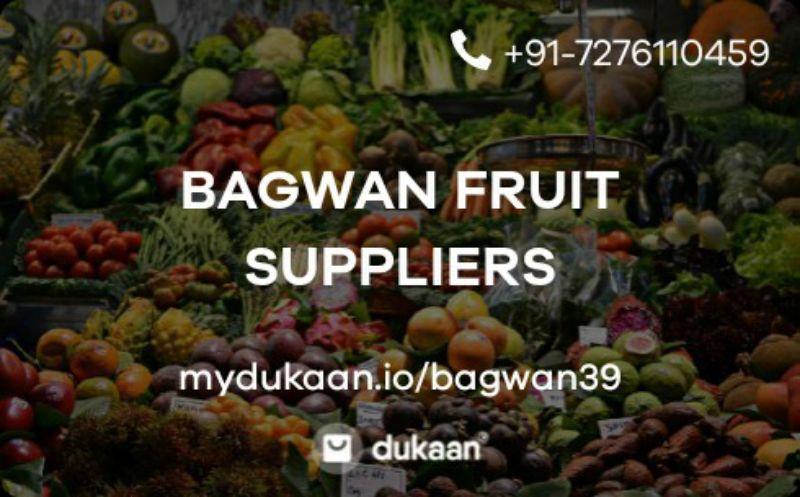 BAGWAN FRUIT SUPPLIERS