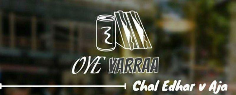 Oye Yarraa