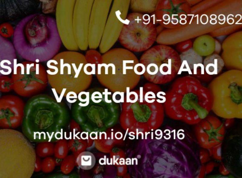Shri Shyam Food And Vegetables