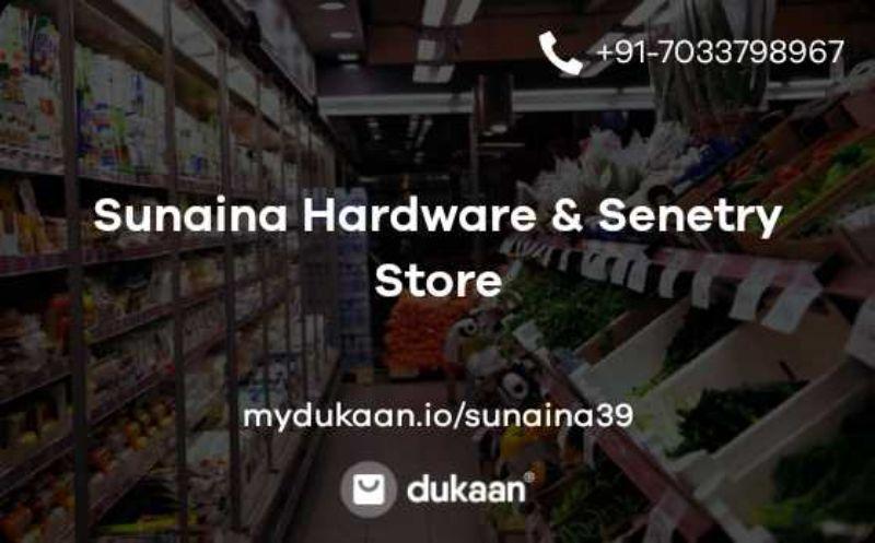 Sunaina Hardware , Senitary , & Solution