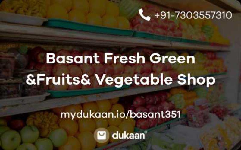 Basant Fresh Green &Fruits& Vegetable Shop