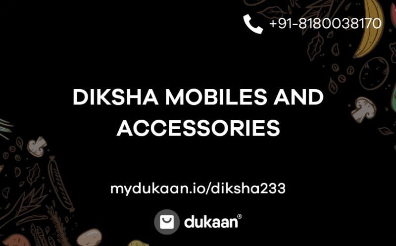 DIKSHA MOBILES AND ACCESSORIES