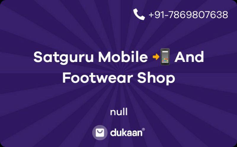 Satguru Mobile 📲 And Footwear Shop