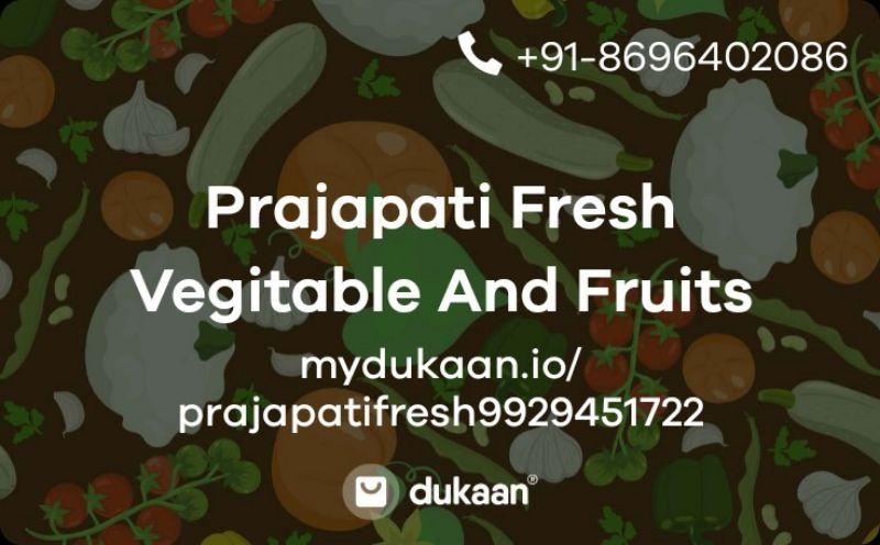 Prajapati Fresh Vegitable And Fruits