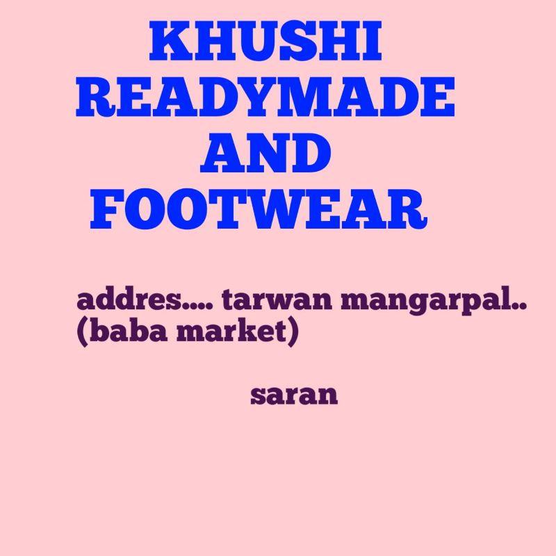KHUSHI READYMADE AND FOOTWEAR